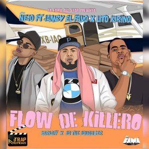 Ñejo Ft. Jamby El Favo, Lito Kirino – Flow De Kilero