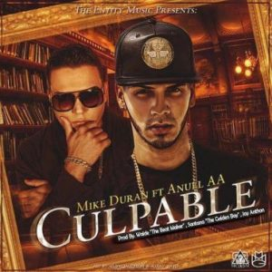 Mike Durant Ft. Anuel AA – Culpable