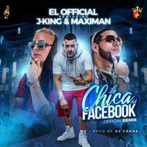 El Official Ft. J King Y Maximan – La Chica Del Facebook (Remix)