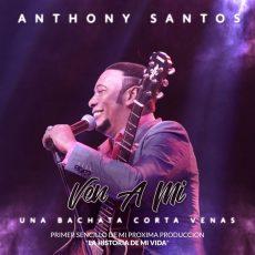 Anthony Santos – Ven A Mi