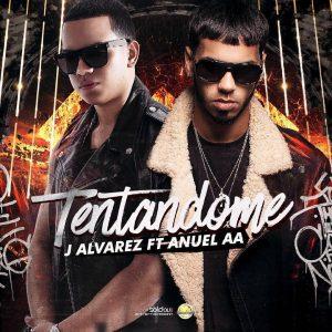 J Alvarez Ft. Anuel AA – Tentandome