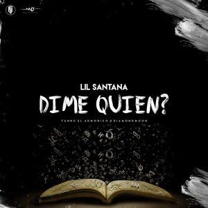 Lil Santana – Dime Quien
