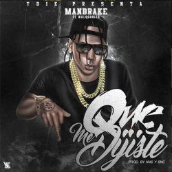 Mandrake – Que Me Dijiste