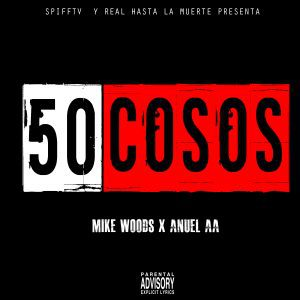 Miky Woodz Ft. Anuel AA – 50 Cosos