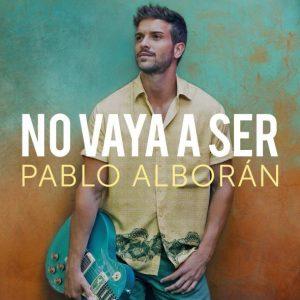 Pablo Alboran – No Vaya A Ser