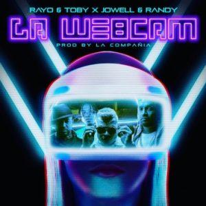 Rayo Y Toby Ft. Jowell Y Randy – La Webcam
