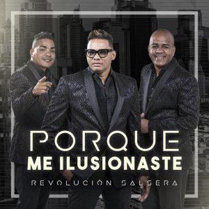 Revolucion Salsera – Porque Me Ilusionaste