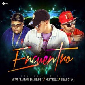 Ricky Rodz Ft. Bryan La Mente Del Equipo y Guelo Star – Un Encuentro (Official Remix)