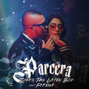 Tomas the Latin Boy Ft. Farina – Parcera