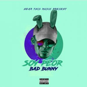 Bad Bunny – Soy Peor