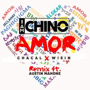 IAmChino Ft. Chacal, Wisin, Austin Mahone – Amor (Remix)