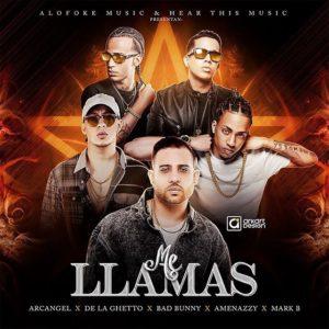 Bad Bunny Ft. Arcangel, De La Ghetto, Amenazzy y Mark B – Me Llamas