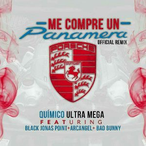 Quimico Ultra Mega Ft. Black Point, Arcangel, Bad Bunny Y Almighthy – Me Compre Un Panamera (Official Remix)
