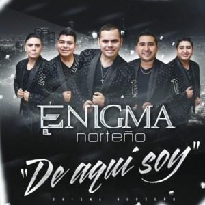 Enigma Norteño – De Aqui Soy (2017)