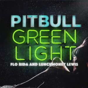 Pitbull Ft Flo Rida y LunchMoney Lewis – Green Light