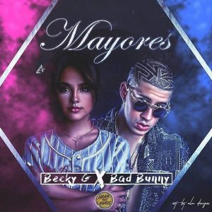 Becky G Ft. Bad Bunny – Mayores
