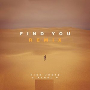 Nick Jonas Ft. Karol G – Find You (Official Remix)