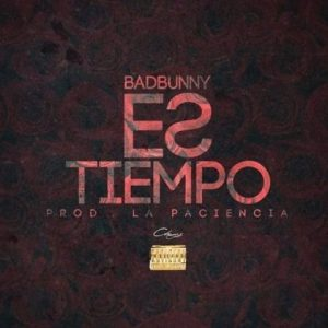 Bad Bunny – Es Tiempo