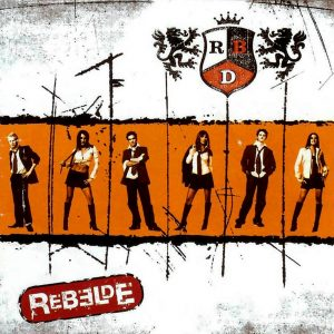 RBD – Rebelde (2004)