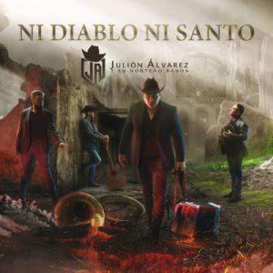 Julion Alvarez – Ni Diablo Ni Santo (2017)
