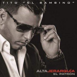 Tito El Bambino – Alta Jerarquía (2014)