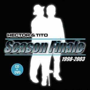 Hector Y Tito – Season Finale (2005)