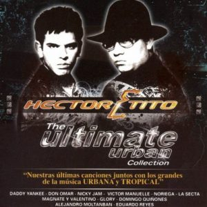 Héctor y Tito – The Ultimate Urban Collection (2007)
