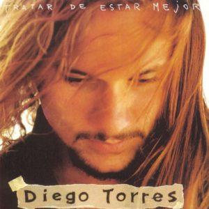 Diego Torres – Tratar De Estar Mejor (1994)