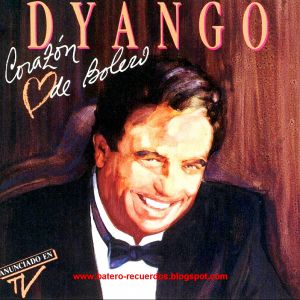 Dyango – Corazón de Bolero (1990)