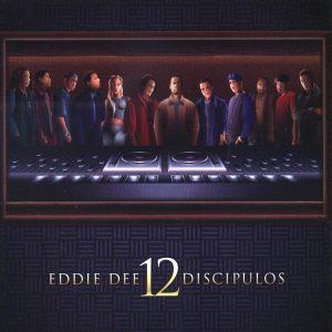 Eddie Dee – 12 Discipulos (2004)
