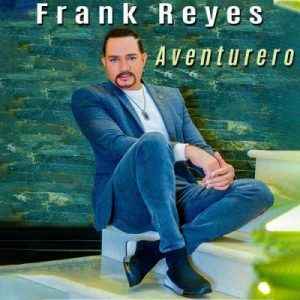 Frank Reyes – Aventurero (2021)