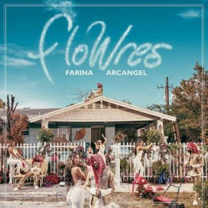 Farina Ft. Arcangel – Flowres (EP) (2021)