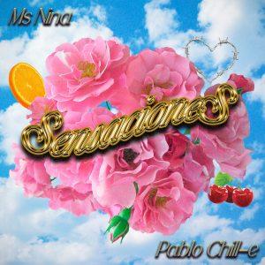 Ms Nina Ft. Pablo Chill-E – Sensaciones